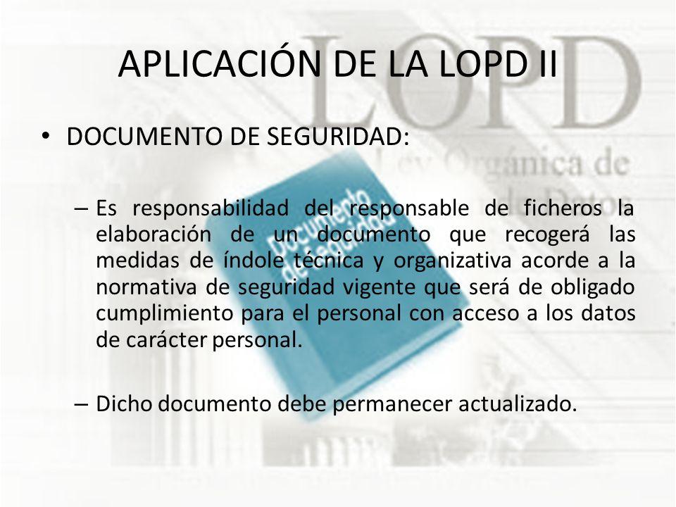 APLICACIÓN DE LA LOPD II