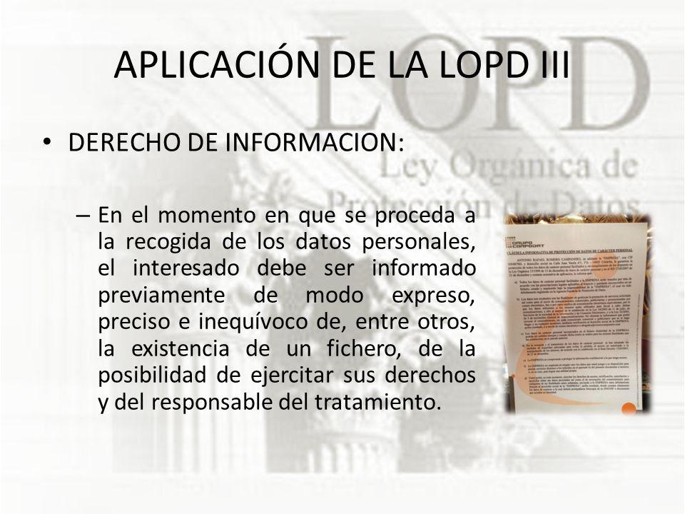 APLICACIÓN DE LA LOPD III