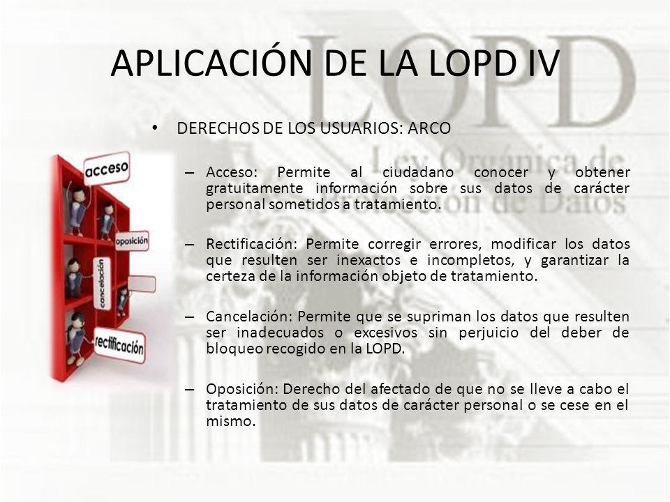 APLICACIÓN DE LA LOPD IV