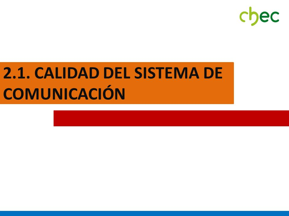 2.1. CALIDAD DEL SISTEMA DE COMUNICACIÓN