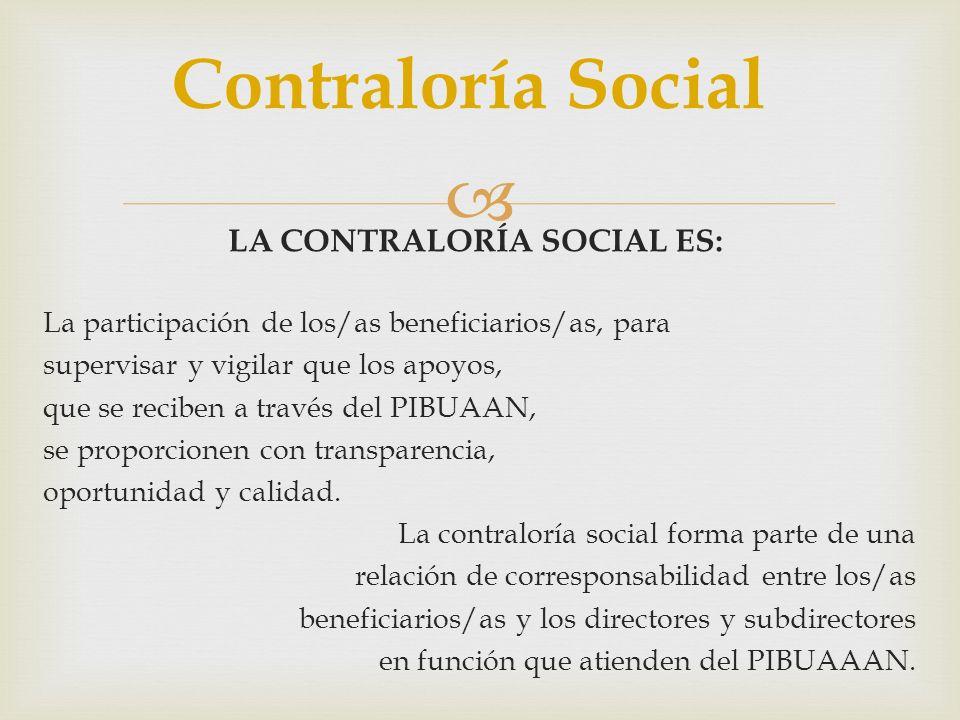 LA CONTRALORÍA SOCIAL ES: