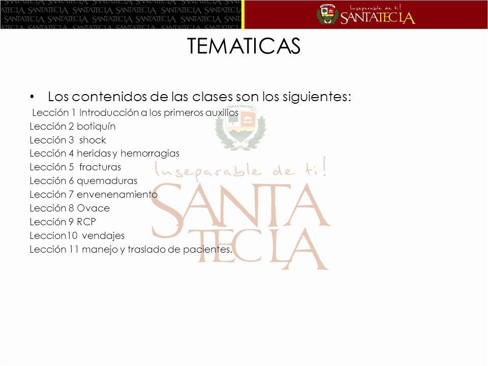 TEMATICAS Los contenidos de las clases son los siguientes: