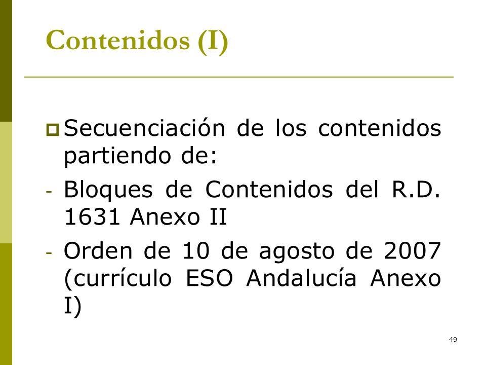 Contenidos (I) Secuenciación de los contenidos partiendo de: