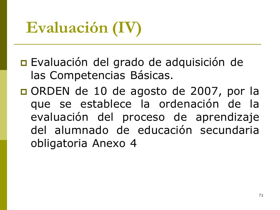 * 16/07/96. Evaluación (IV) Evaluación del grado de adquisición de las Competencias Básicas.