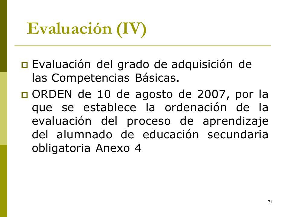 *16/07/96. Evaluación (IV) Evaluación del grado de adquisición de las Competencias Básicas.