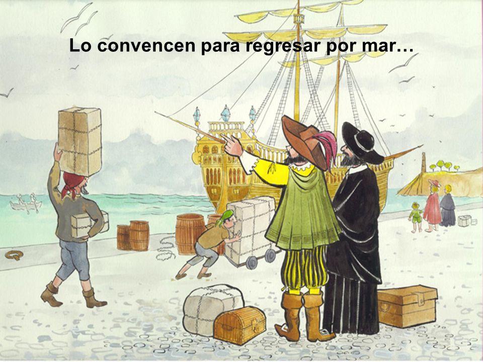 Lo convencen para regresar por mar…