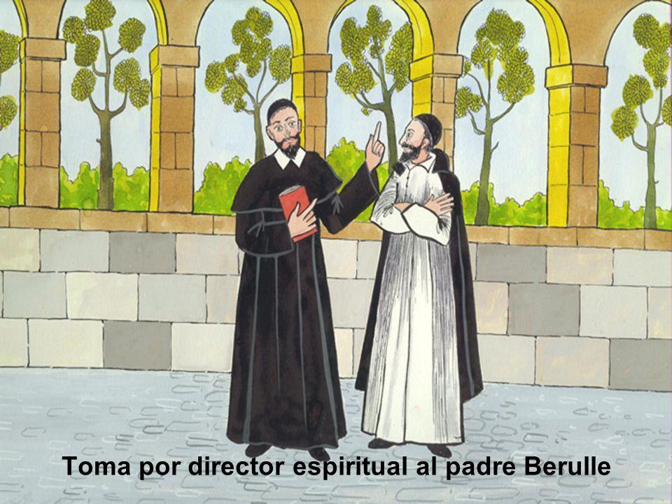 Toma por director espiritual al padre Berulle