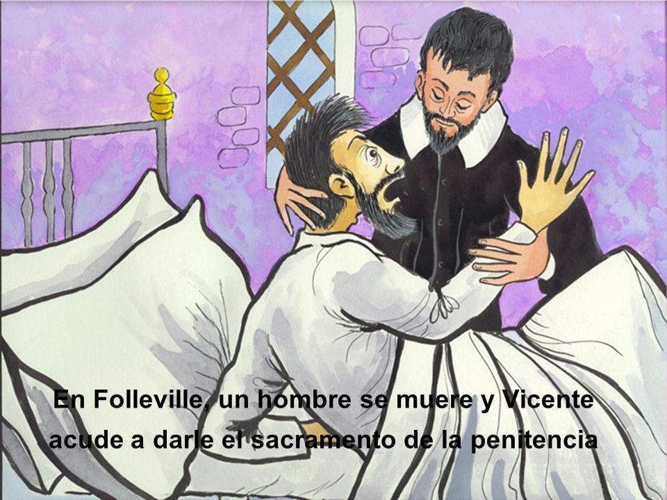 En Folleville, un hombre se muere y Vicente acude a darle el sacramento de la penitencia