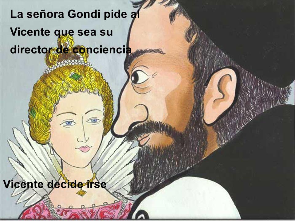 La señora Gondi pide al Vicente que sea su director de conciencia