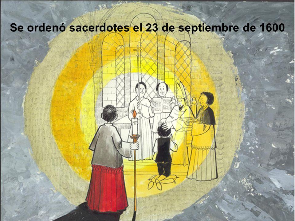 Se ordenó sacerdotes el 23 de septiembre de 1600