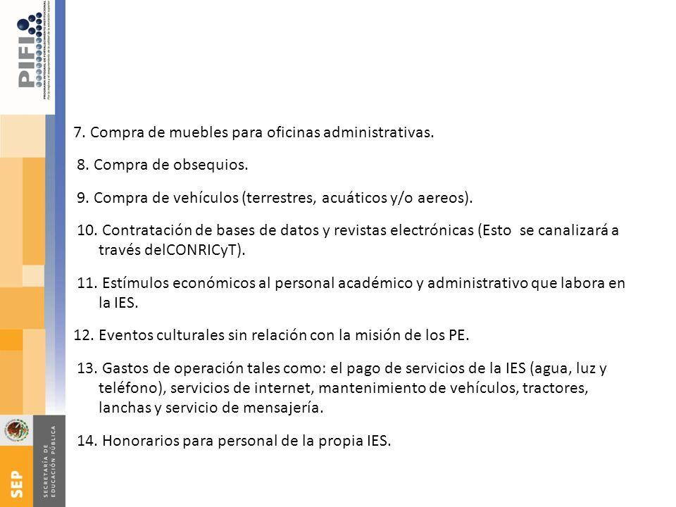 7. Compra de muebles para oficinas administrativas. 8
