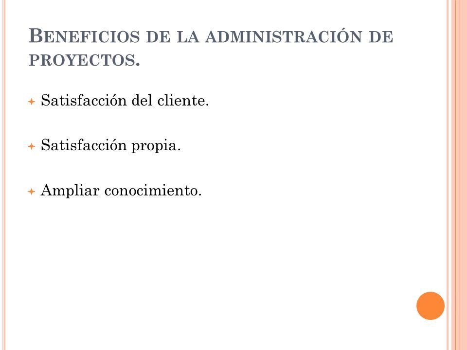 Beneficios de la administración de proyectos.