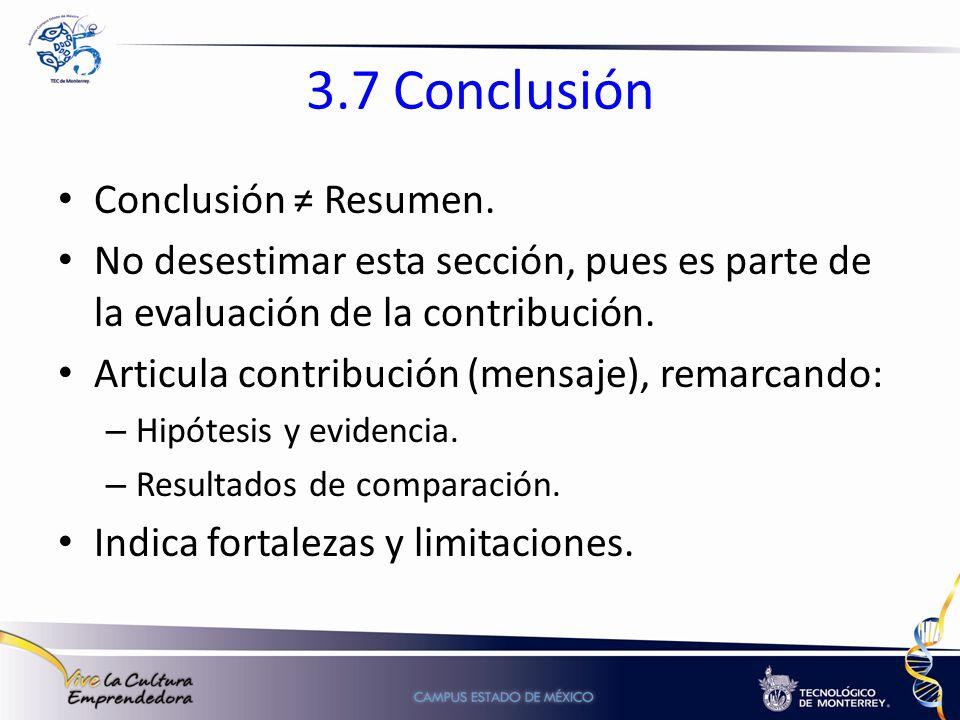 3.7 Conclusión Conclusión ≠ Resumen.