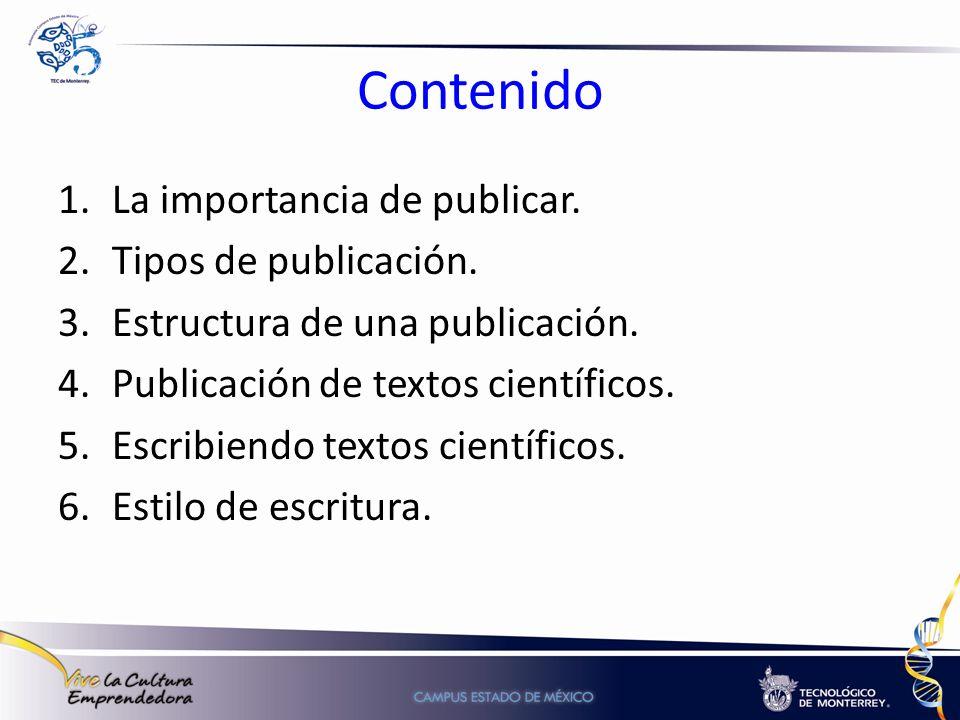 Contenido La importancia de publicar. Tipos de publicación.