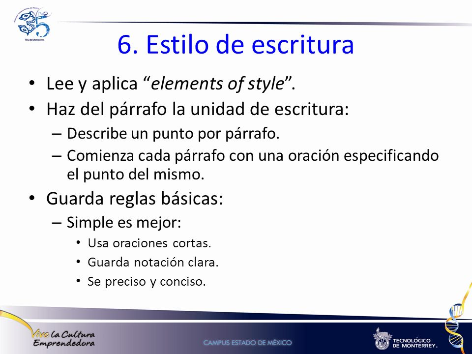 6. Estilo de escritura Lee y aplica elements of style .