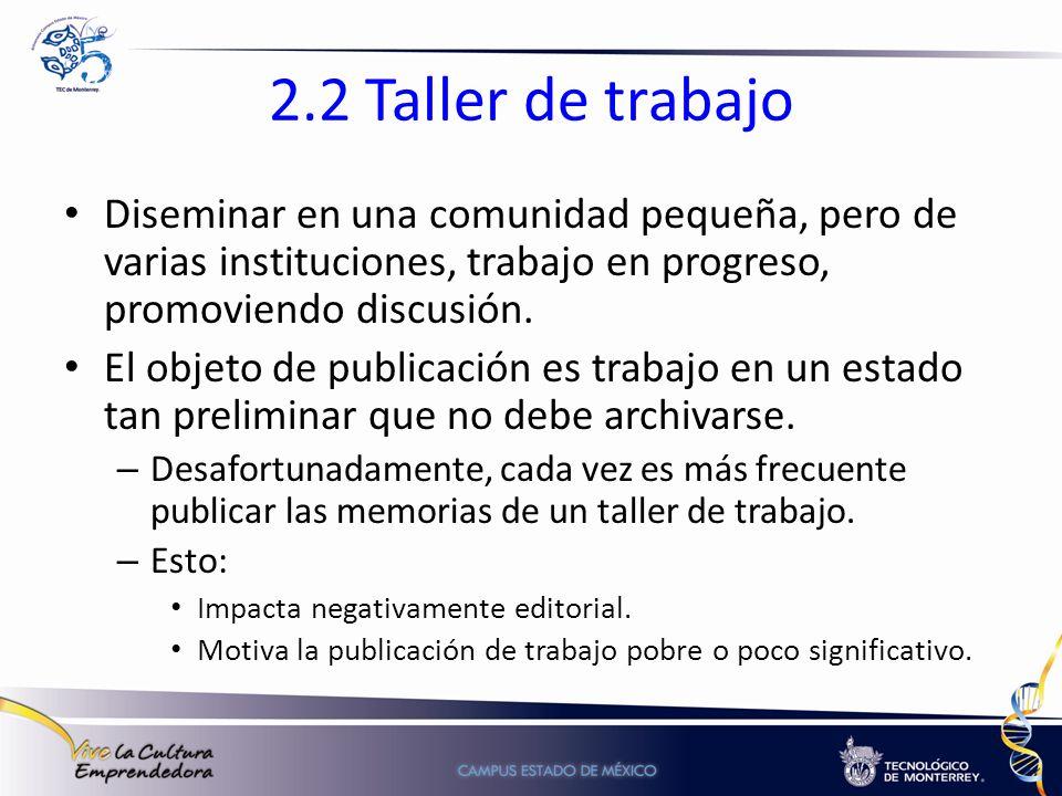 2.2 Taller de trabajo Diseminar en una comunidad pequeña, pero de varias instituciones, trabajo en progreso, promoviendo discusión.