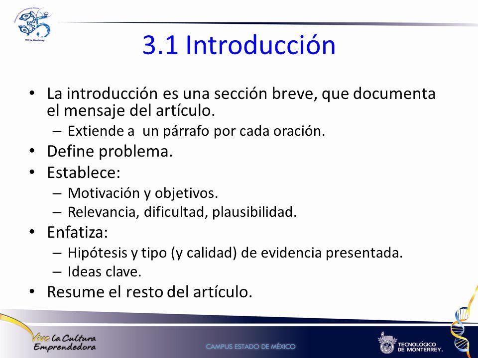 3.1 Introducción La introducción es una sección breve, que documenta el mensaje del artículo. Extiende a un párrafo por cada oración.