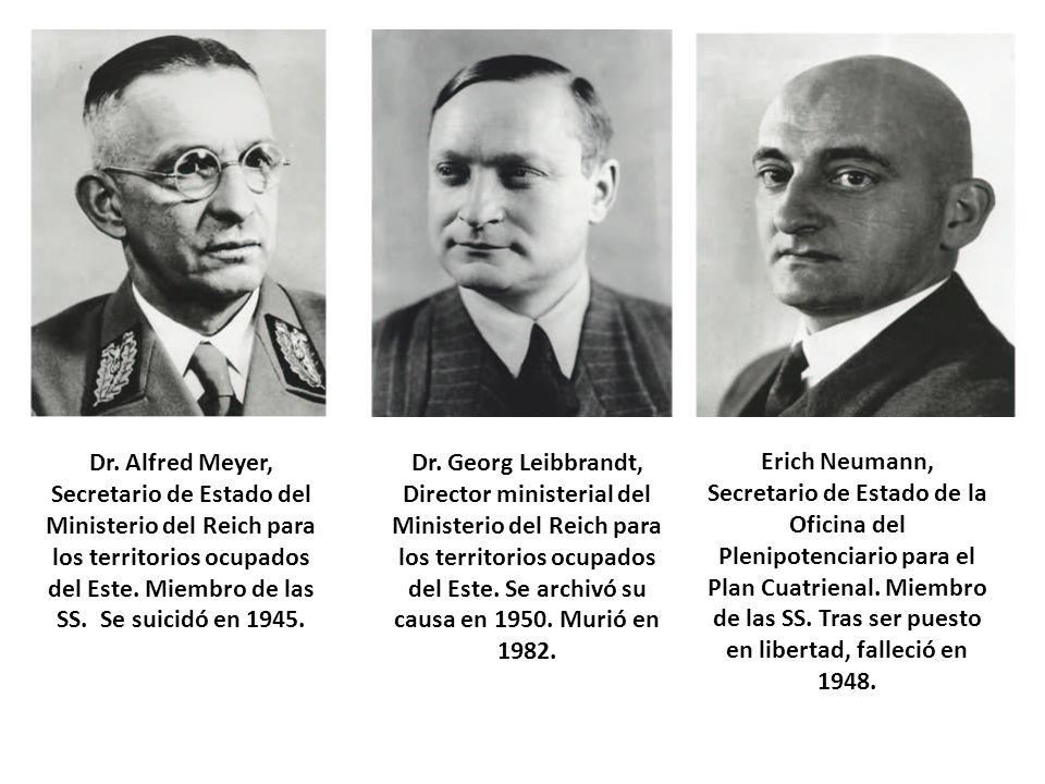 Dr. Alfred Meyer, Secretario de Estado del Ministerio del Reich para los territorios ocupados del Este. Miembro de las SS. Se suicidó en 1945.