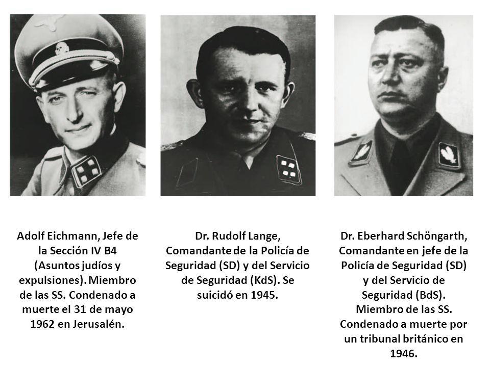 Adolf Eichmann, Jefe de la Sección IV B4 (Asuntos judíos y expulsiones). Miembro de las SS. Condenado a muerte el 31 de mayo 1962 en Jerusalén.