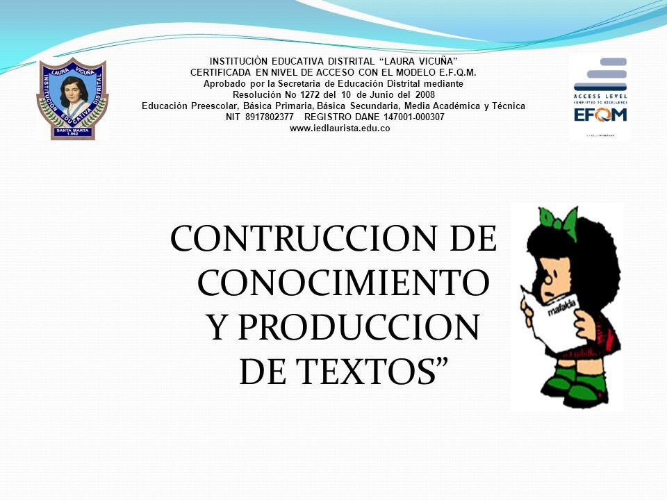 CONTRUCCION DE CONOCIMIENTO Y PRODUCCION DE TEXTOS
