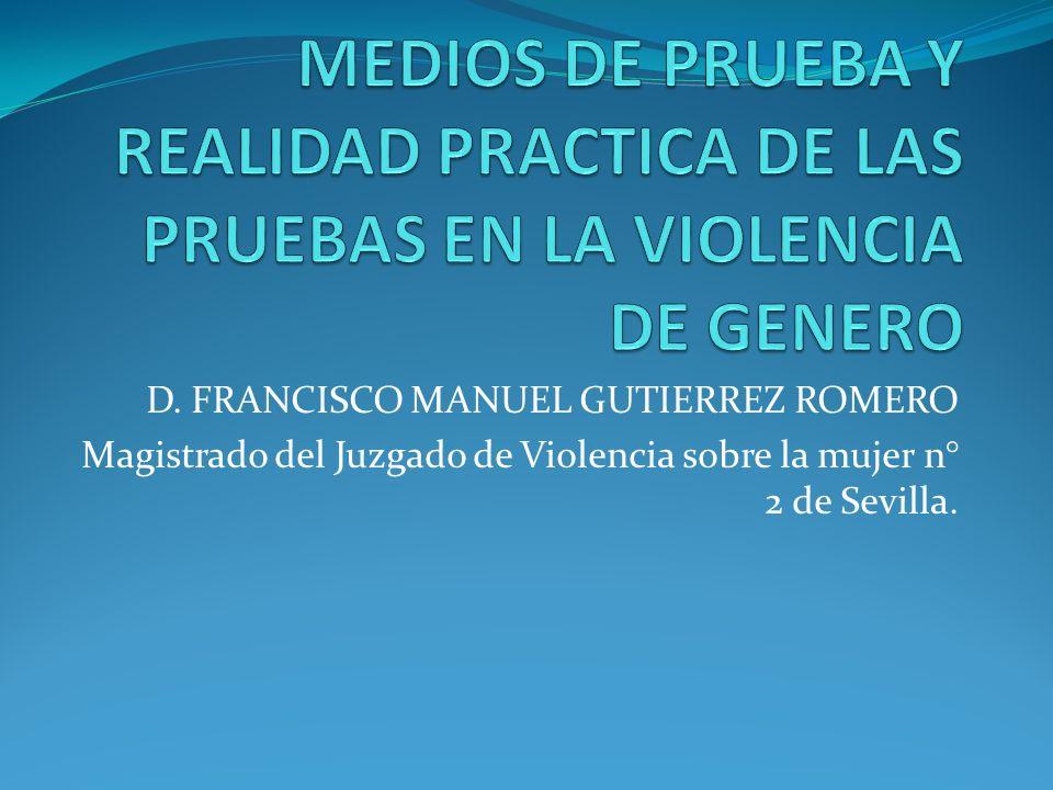MEDIOS DE PRUEBA Y REALIDAD PRACTICA DE LAS PRUEBAS EN LA VIOLENCIA DE GENERO
