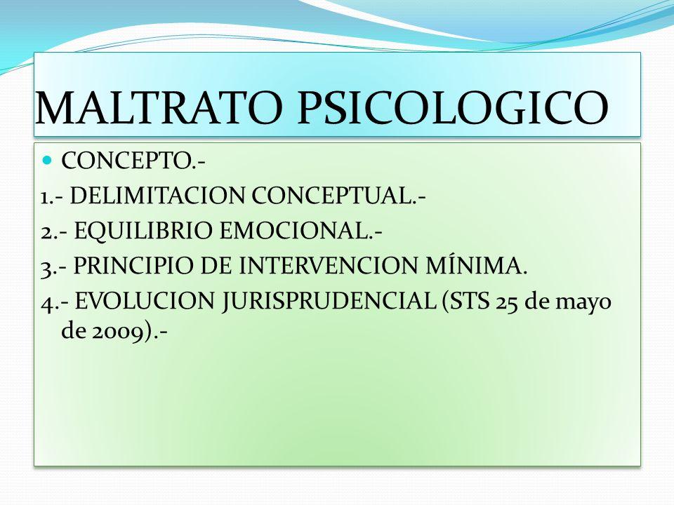 MALTRATO PSICOLOGICO CONCEPTO.- 1.- DELIMITACION CONCEPTUAL.-