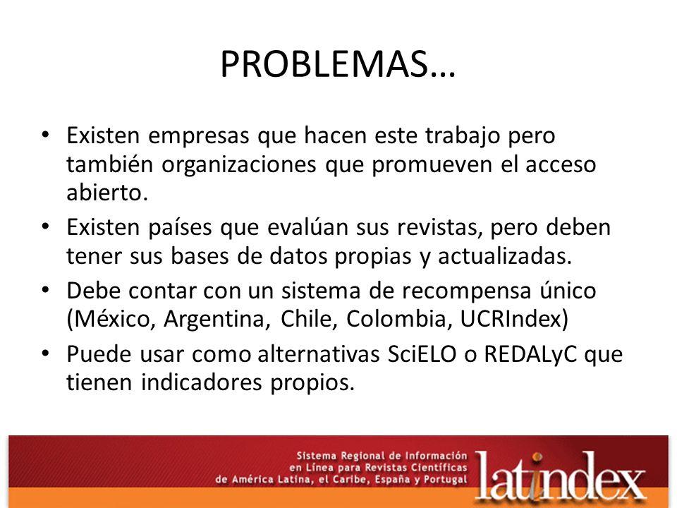 PROBLEMAS… Existen empresas que hacen este trabajo pero también organizaciones que promueven el acceso abierto.