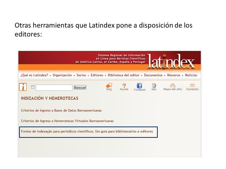 Otras herramientas que Latindex pone a disposición de los editores: