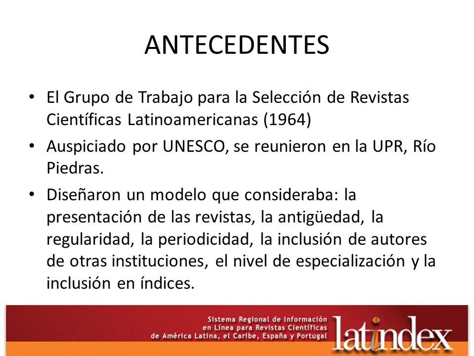 ANTECEDENTES El Grupo de Trabajo para la Selección de Revistas Científicas Latinoamericanas (1964)