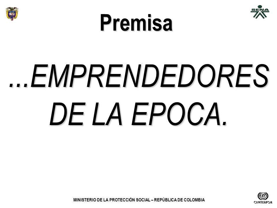 Premisa ...EMPRENDEDORES DE LA EPOCA.