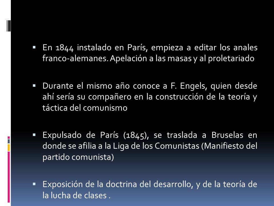 En 1844 instalado en París, empieza a editar los anales franco-alemanes. Apelación a las masas y al proletariado