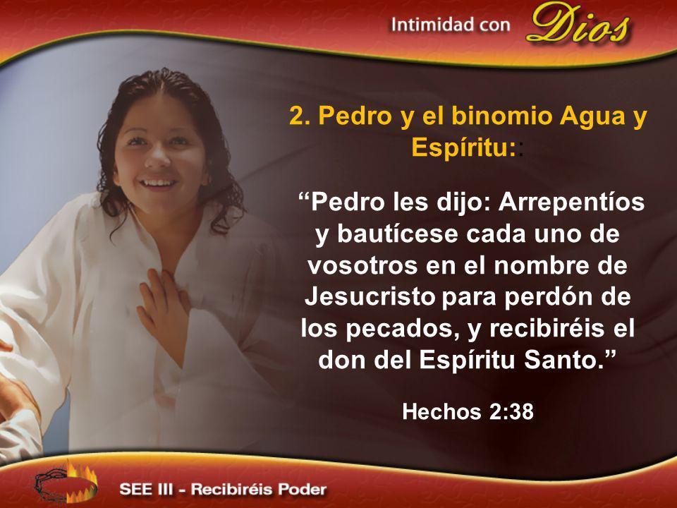 2. Pedro y el binomio Agua y Espíritu::