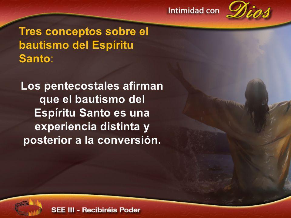 Tres conceptos sobre el bautismo del Espíritu Santo:
