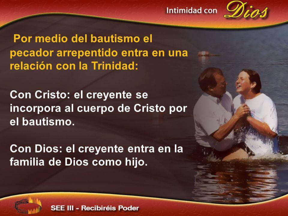 Por medio del bautismo el pecador arrepentido entra en una relación con la Trinidad: