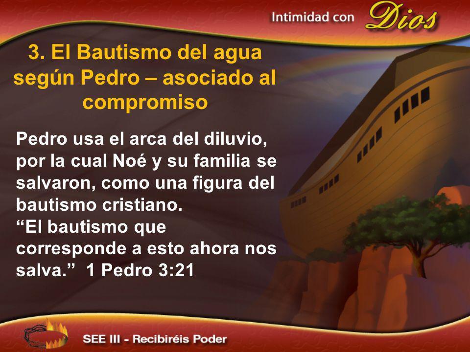 3. El Bautismo del agua según Pedro – asociado al compromiso