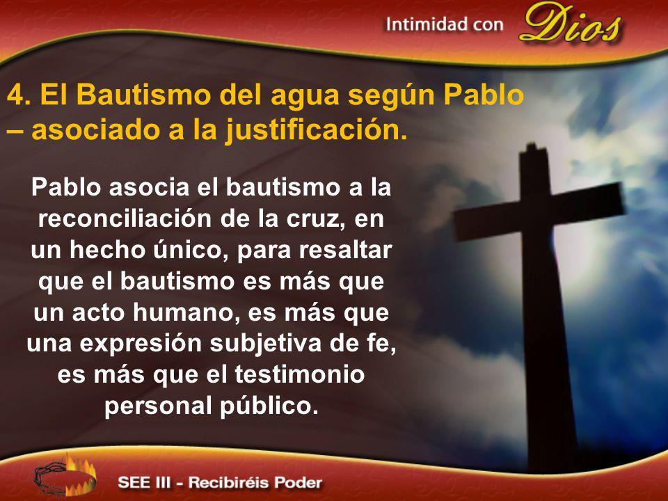 4. El Bautismo del agua según Pablo – asociado a la justificación.