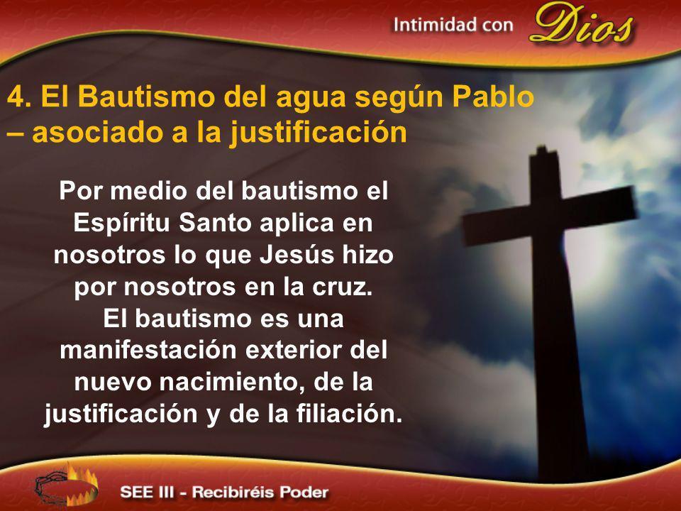 4. El Bautismo del agua según Pablo – asociado a la justificación
