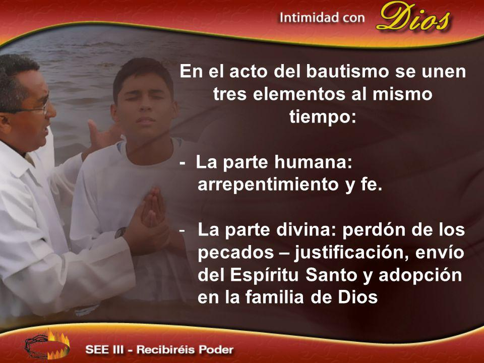 En el acto del bautismo se unen tres elementos al mismo tiempo: