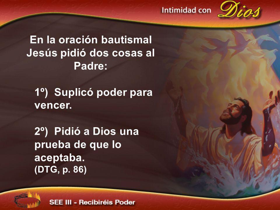 En la oración bautismal Jesús pidió dos cosas al Padre: