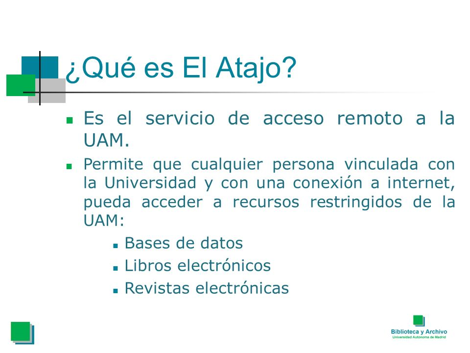 ¿Qué es El Atajo Es el servicio de acceso remoto a la UAM.