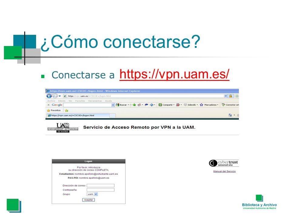 ¿Cómo conectarse Conectarse a https://vpn.uam.es/