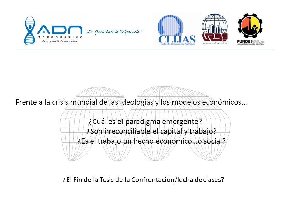 Frente a la crisis mundial de las ideologías y los modelos económicos…