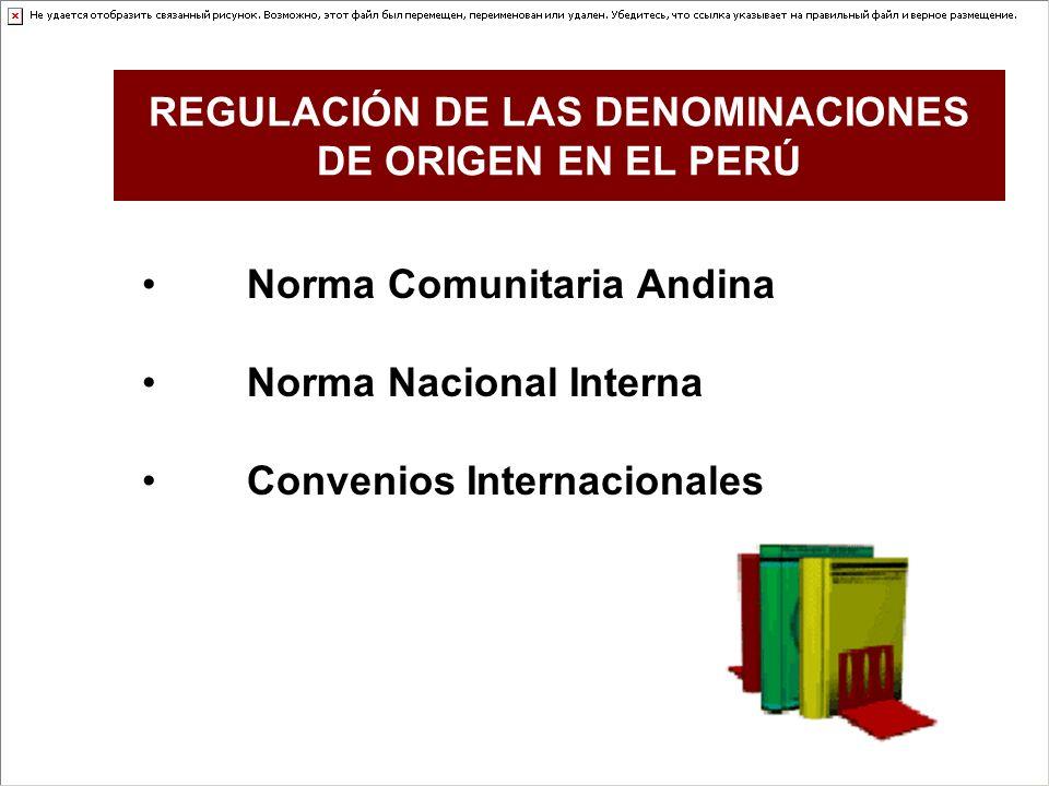REGULACIÓN DE LAS DENOMINACIONES DE ORIGEN EN EL PERÚ