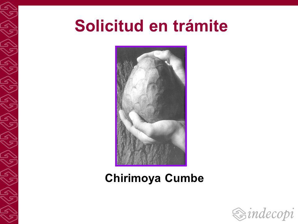 Solicitud en trámite Chirimoya Cumbe