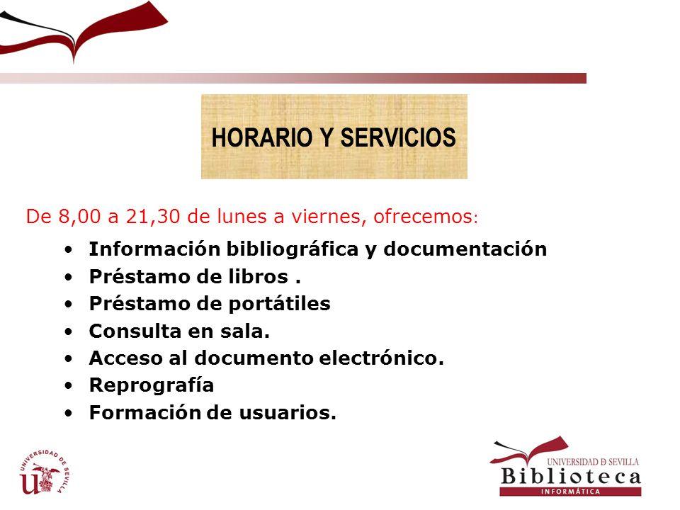 HORARIO Y SERVICIOS De 8,00 a 21,30 de lunes a viernes, ofrecemos: