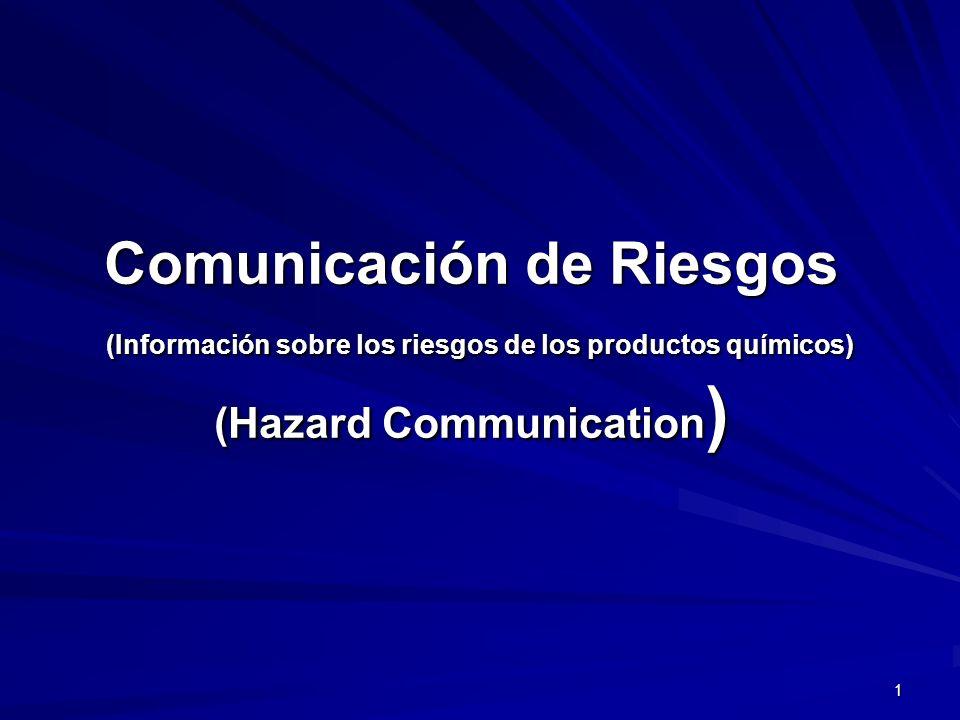 Comunicación de Riesgos (Información sobre los riesgos de los productos químicos) (Hazard Communication)
