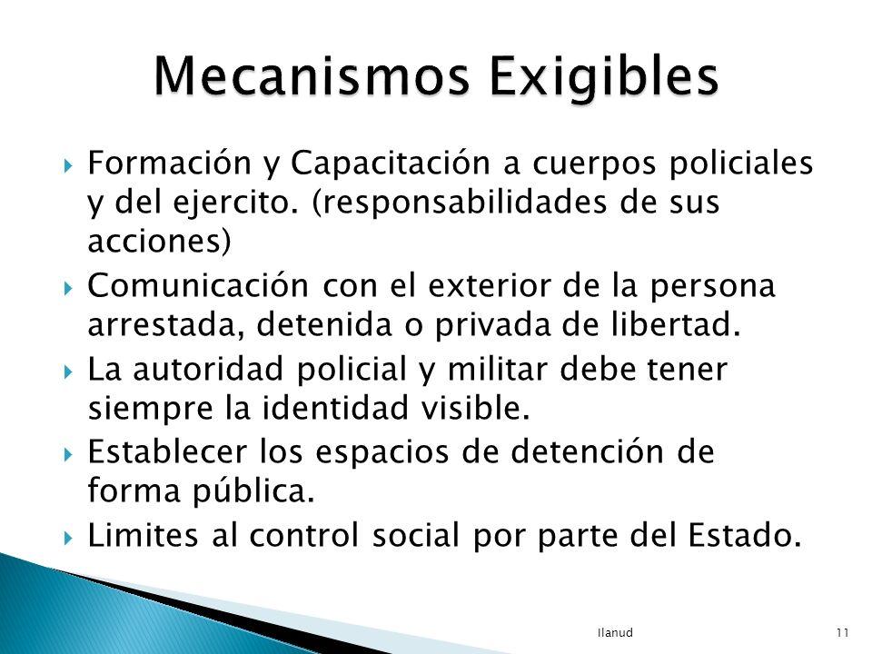 Mecanismos Exigibles Formación y Capacitación a cuerpos policiales y del ejercito. (responsabilidades de sus acciones)