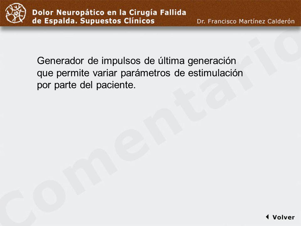 Comentario a diapo40Generador de impulsos de última generación que permite variar parámetros de estimulación por parte del paciente.