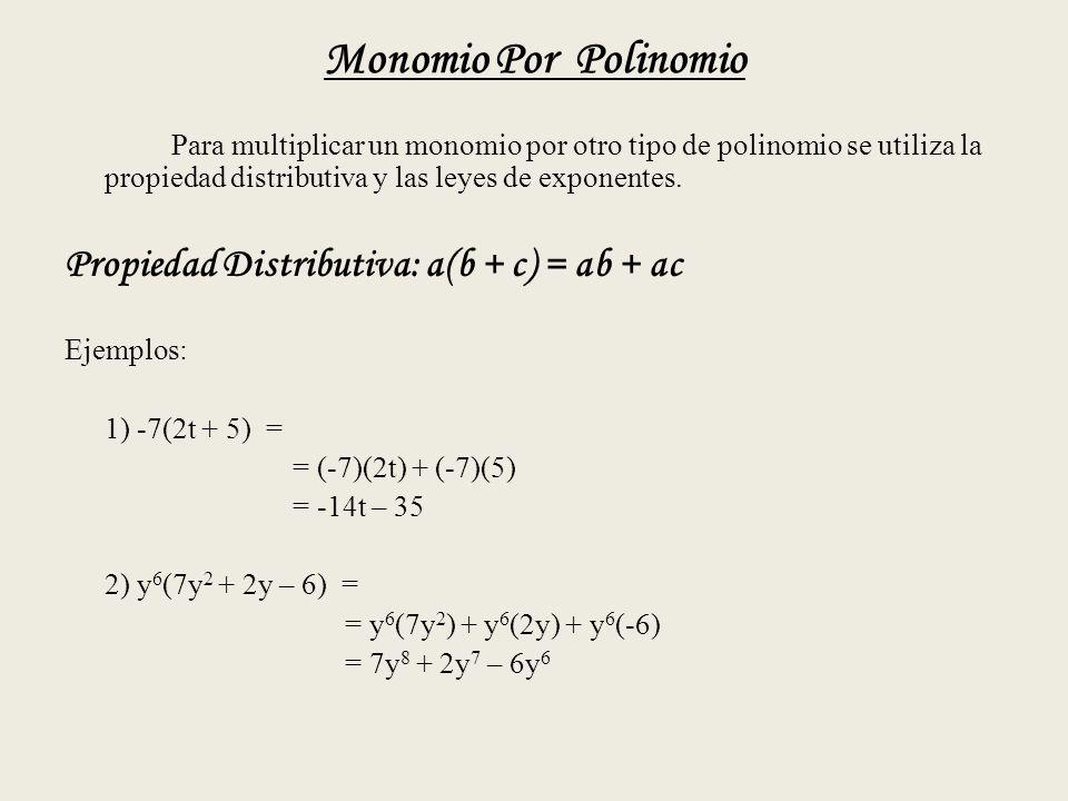 Monomio Por Polinomio Propiedad Distributiva: a(b + c) = ab + ac