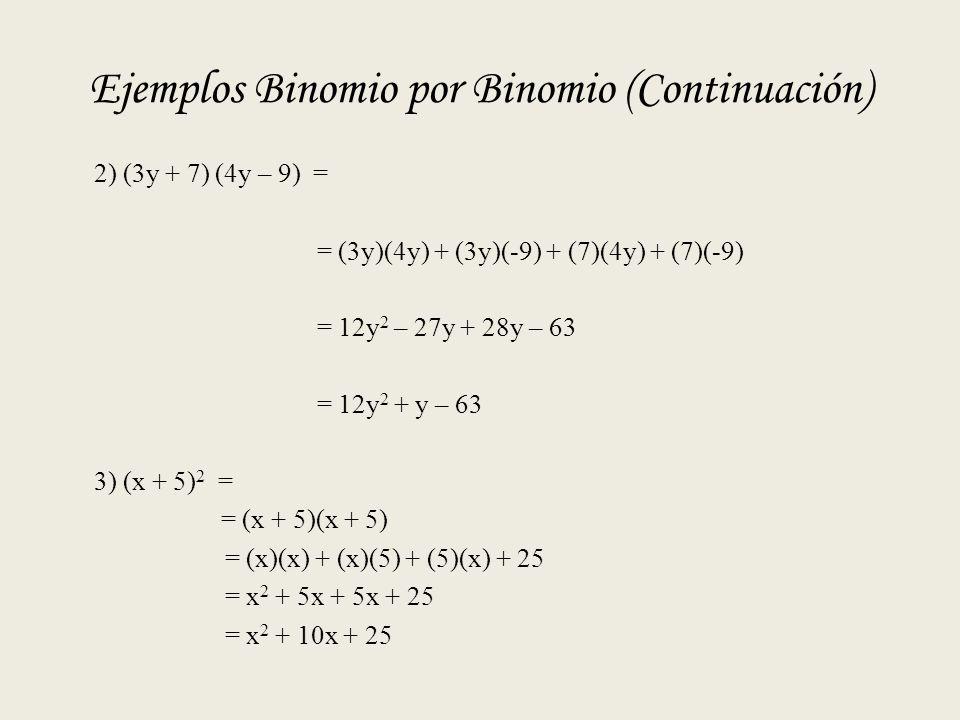 Ejemplos Binomio por Binomio (Continuación)